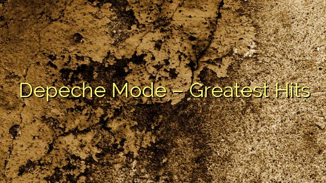 Depeche Mode – Greatest Hits
