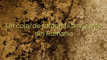 Un colaj de fotografii amuzante din Romania