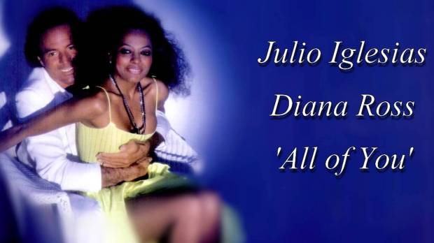 julio Iglesias Diana Ross all of you